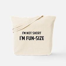 I'm FUN-SIZE Tote Bag