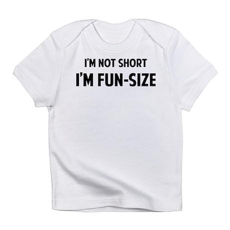 I'm FUN-SIZE Infant T-Shirt
