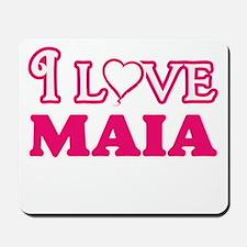 I Love Maia Mousepad