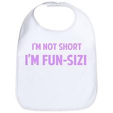 I'm FUN-SIZE Bib