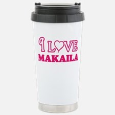 I Love Makaila Travel Mug