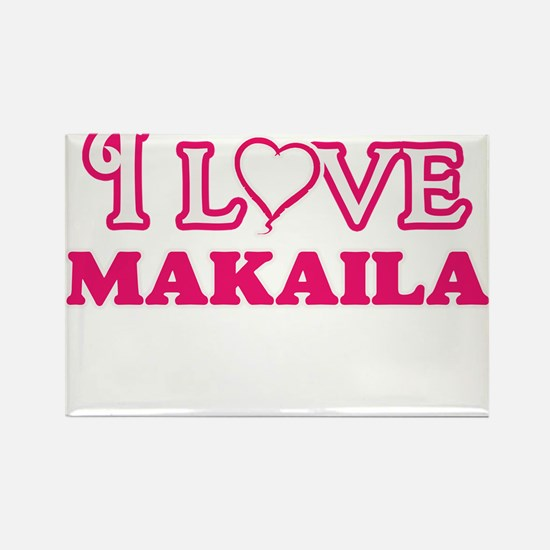 I Love Makaila Magnets