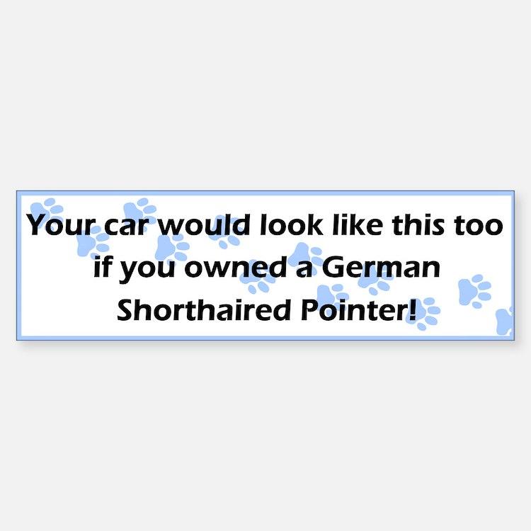 Your Car German Shorthaired Pointer Bumper Bumper Bumper Sticker