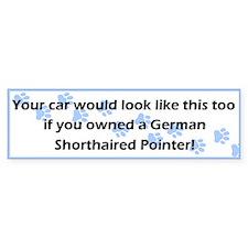 Your Car German Shorthaired Pointer Bumper Car Sticker