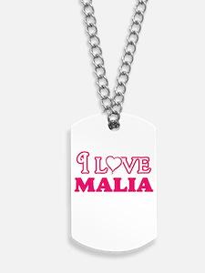I Love Malia Dog Tags
