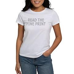 Read the Fine Print Women's T-Shirt