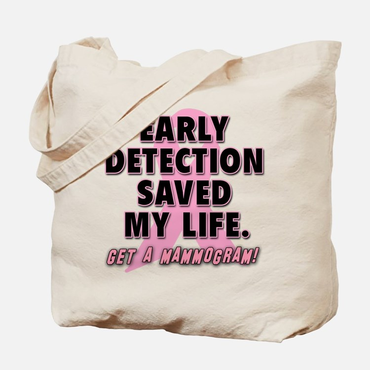 Early Detection Saved My Life Tote Bag