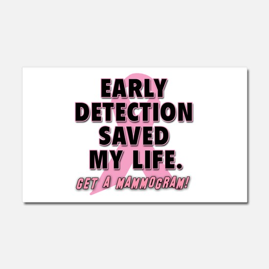 Early Detection Saved My Life Car Magnet 20 x 12