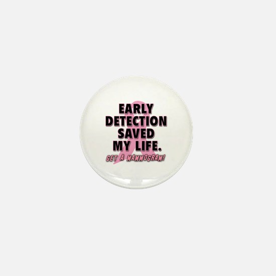 Early Detection Saved My Life Mini Button