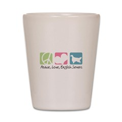 Peace, Love, English Setters Shot Glass