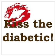 Kiss the Diabetic Poster