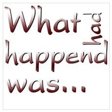 What Had Happened Was... Poster