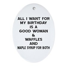 All I Want For My Birthday Ornament (Oval)
