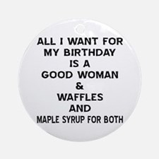 All I Want For My Birthday Ornament (Round)