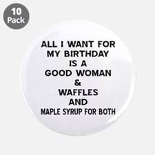 "All I Want For My Birthday 3.5"" Button (10 pack)"