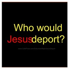 Who would Jesus deport? Poster