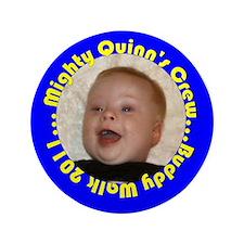 """Quinn's Crew 3.5"""" Button"""
