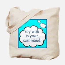 My Wish Is Your Command Tote Bag