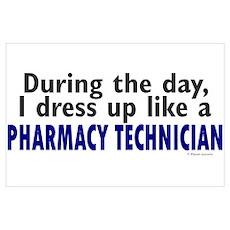 Dress Up Like A Pharmacy Technician Poster