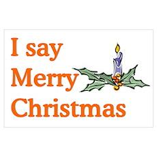 I say Merry Christmas Poster