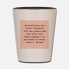 james c maxwell Shot Glass