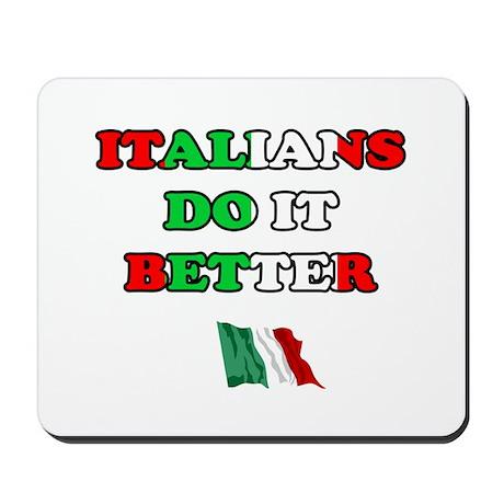 Italians Do it Better II Mousepad