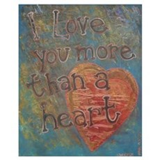 I love you more than a Heart Poster
