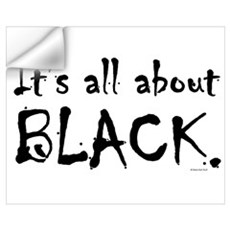 It's All About BLACK Wall Decal