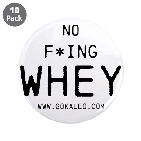 """No F*ing Whey 3.5"""" Button (10 pack)"""