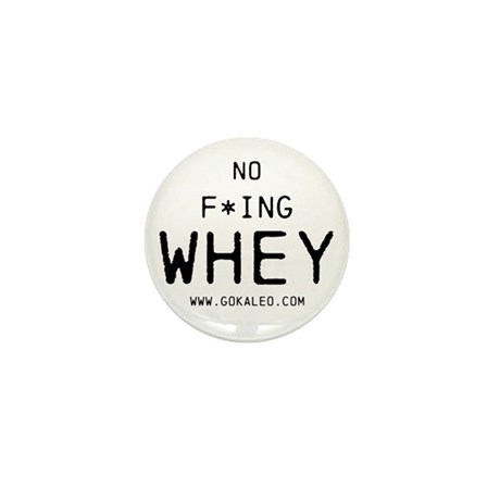No F*ing Whey Mini Button (100 pack)