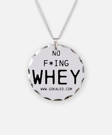 No F*ing Whey Necklace