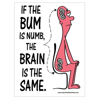 If the Bum is Numb Framed Print