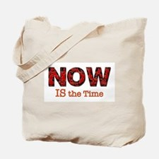 Now is the Time Tote Bag