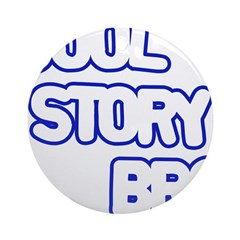 COOL STORY, BRO Ornament (Round)
