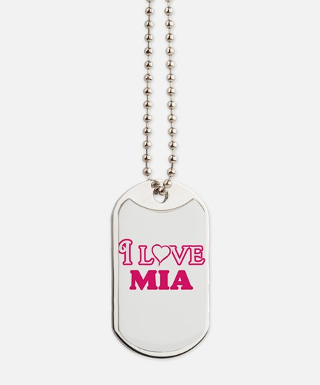 I Love Mia Dog Tags