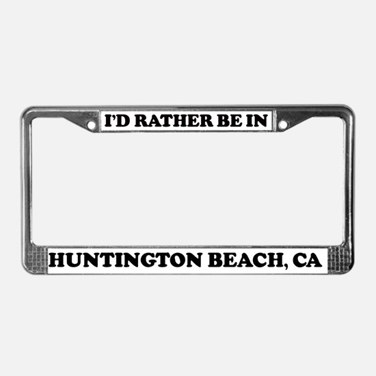 Rather be in Huntington Beach License Plate Frame