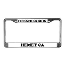 Rather be in Hemet License Plate Frame