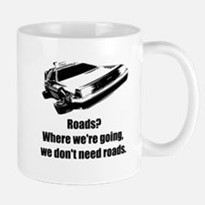 We Don't Need Roads - Mug