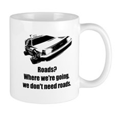 We Don't Need Roads - Small Mug