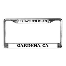 Rather be in Gardena License Plate Frame