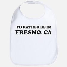 Rather be in Fresno Bib