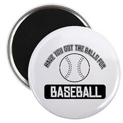 Got the balls for Baseball 2.25