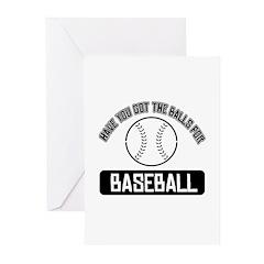 Got the balls for Baseball Greeting Cards (Pk of 2