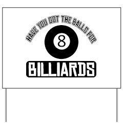 Got the balls for Billiards Yard Sign