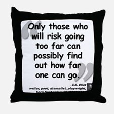 Eliot Risk Quote Throw Pillow