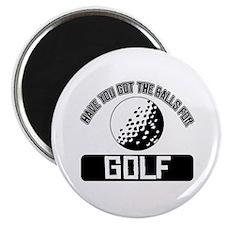 Got the balls for Golf Magnet