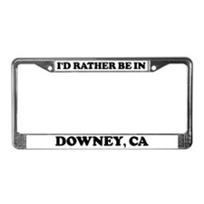 Rather be in Downey License Plate Frame
