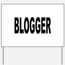 Blogger Yard Sign
