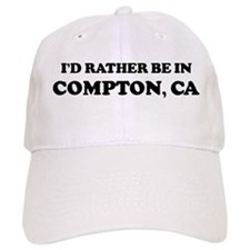 Rather be in Compton Baseball Cap