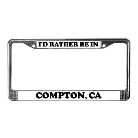 Rather be in Compton License Plate Frame